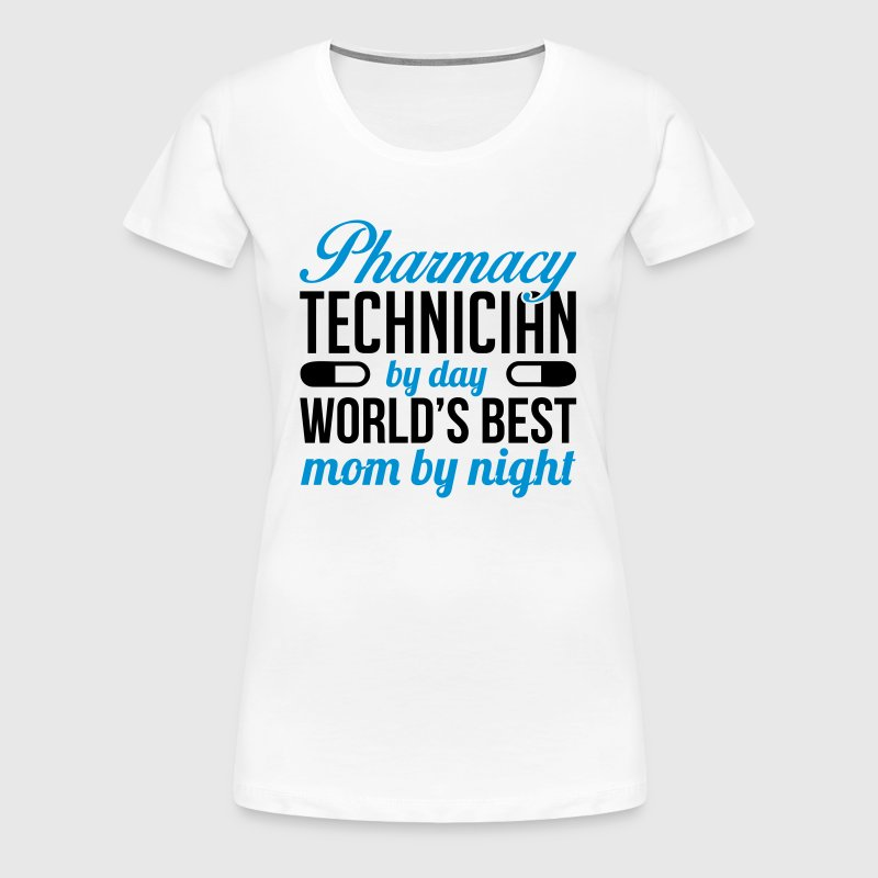 Pharmacy technician by day. Best mom by night - Women's Premium T-Shirt