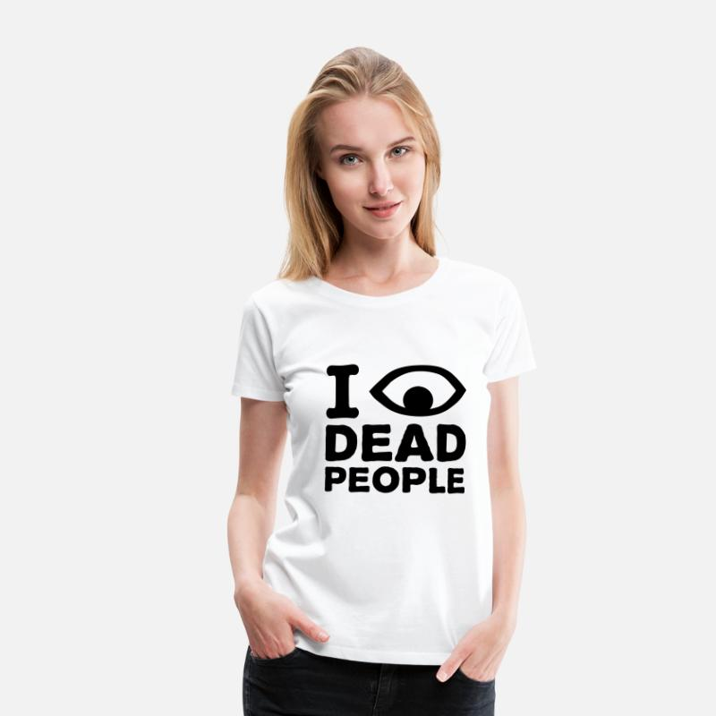 Danger T-Shirts - I see dead people - Women's Premium T-Shirt white