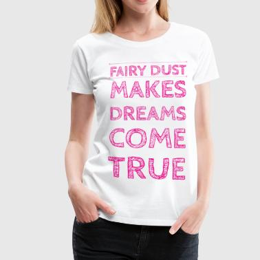 Fairy Dust... - Frauen Premium T-Shirt