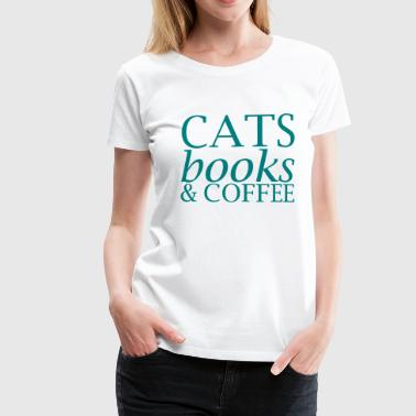 Cafe Cats Books and Coffee - Vrouwen Premium T-shirt