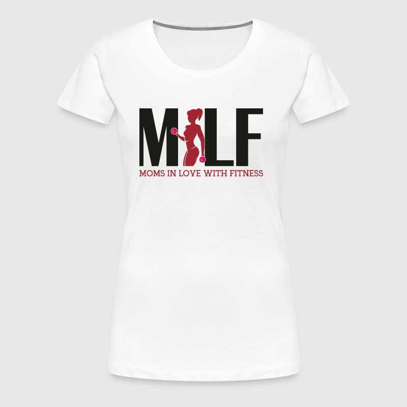 Milf : Moms in love with fitness - Frauen Premium T-Shirt