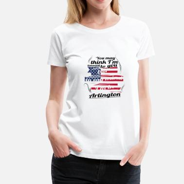 Arlington THERAPIE HOLIDAY Reizen Amerika USA Arlington - Vrouwen Premium T-shirt