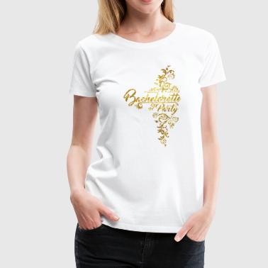 bachelorette party - Junggesellinnenabschied -JGA - Premium T-skjorte for kvinner