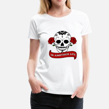 Tumblr Quote IN ANOTHER LIFE TOTENKOPF QUOTE TUMBLR - Women's Premium T-Shirt