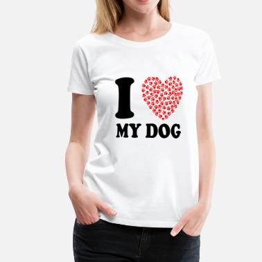 I Love My I love my dog - Vrouwen Premium T-shirt