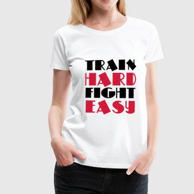 Fight Fitness Train hard, fight easy - Maglietta Premium da donna