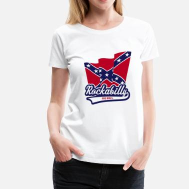 Confederate Rockabilly Rockabilly Rebel Flag - Women's Premium T-Shirt
