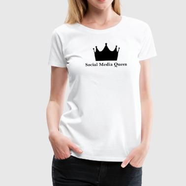 Social Media Queen - Frauen Premium T-Shirt
