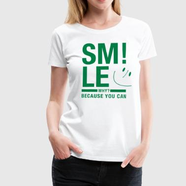 Smile cause you can - Frauen Premium T-Shirt
