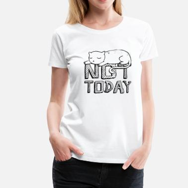 Today Not Today (cat) - Maglietta Premium da donna