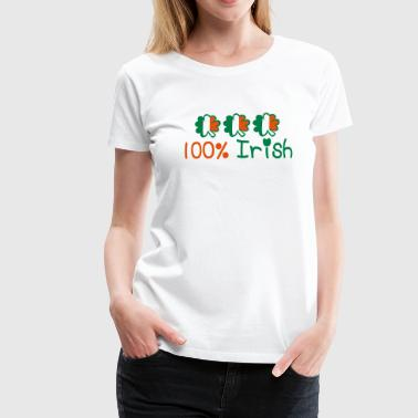 Funny Irish ♥ټ☘Kiss Me I'm 100% Irish-Irish Rule☘ټ♥ - Women's Premium T-Shirt