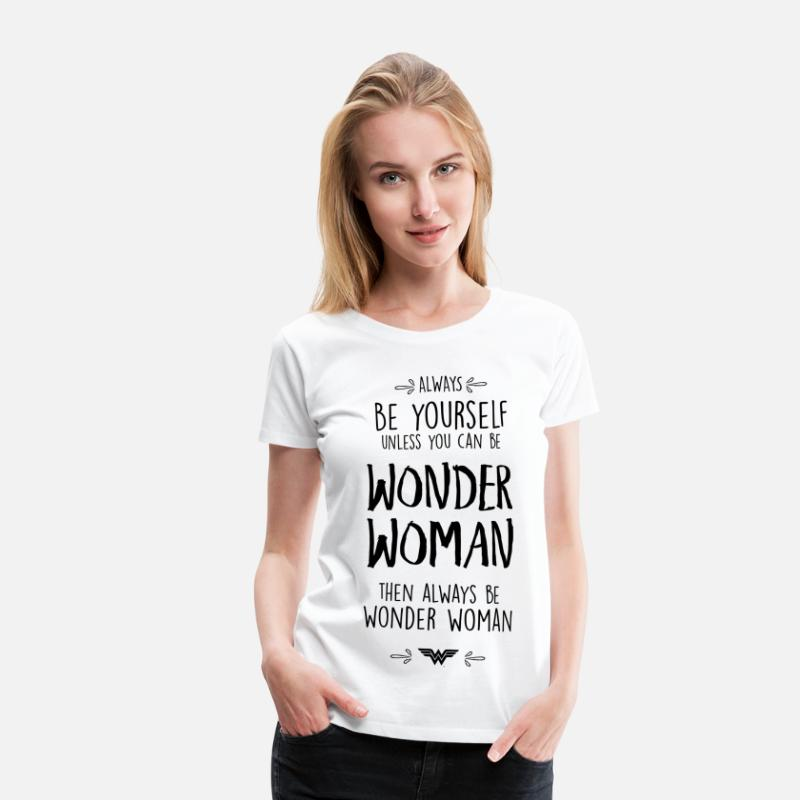 Always Be T-Shirts - DC Comics Always Be Wonder Woman Funny Quote - Vrouwen premium T-shirt wit