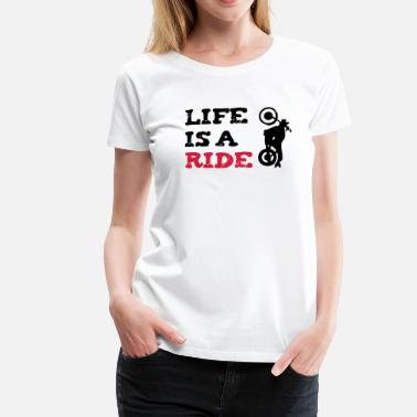 Naked Sports Life is a ride  Naked Bike T-shirts - Vrouwen Premium T-shirt