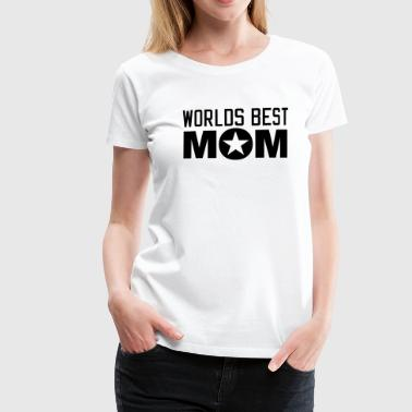 Worlds best Mom - Frauen Premium T-Shirt