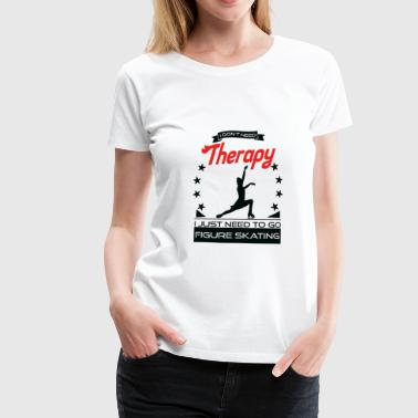 Figure Figure Skating - Better Than Therapy - Gift - Women's Premium T-Shirt