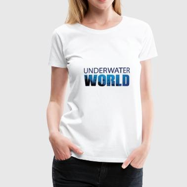 Under Water Under water world - Women's Premium T-Shirt