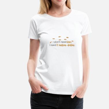 5 Dollar 5 million dollars - Women's Premium T-Shirt