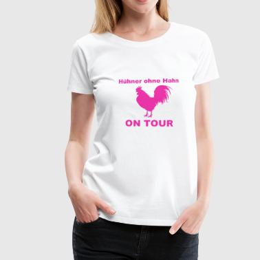 Chicken Provocative JGA - chickens on tour - bachelor party - Women's Premium T-Shirt
