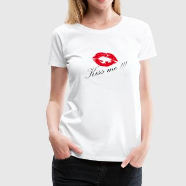 Kiss Me Kissing - kiss me - Women's Premium T-Shirt