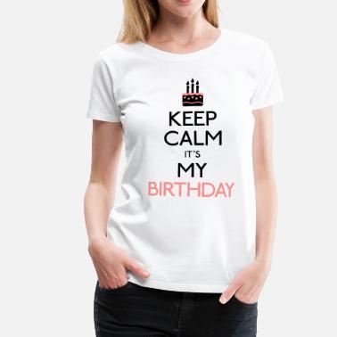 Premium Camiseta Feliz Calma Mantener Calm Cumpleaños Keep Mujer Birthday xv1Yq04v