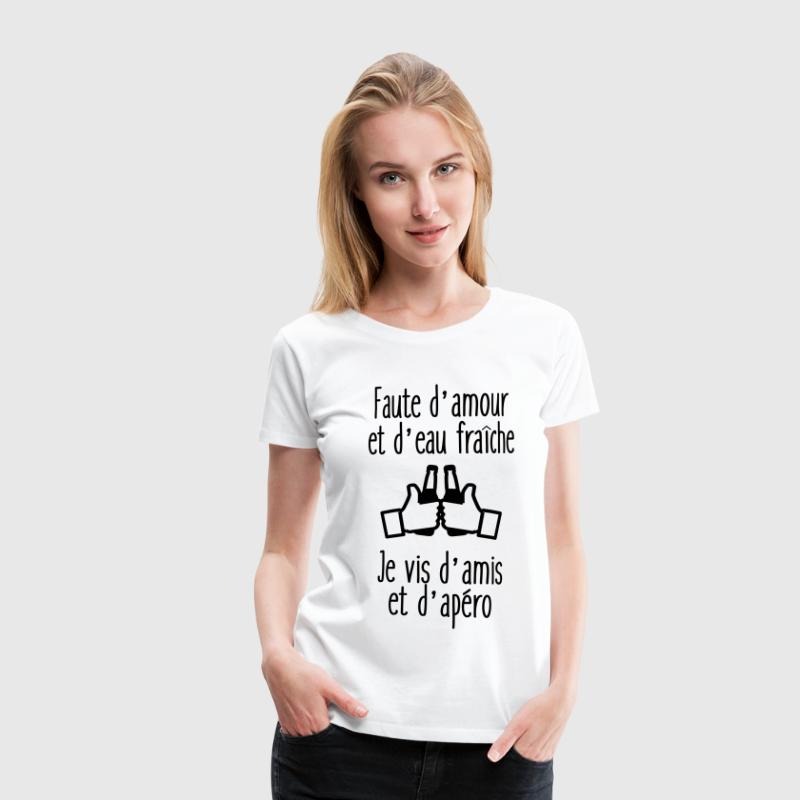 faute d'amour humour citations - T-shirt Premium Femme