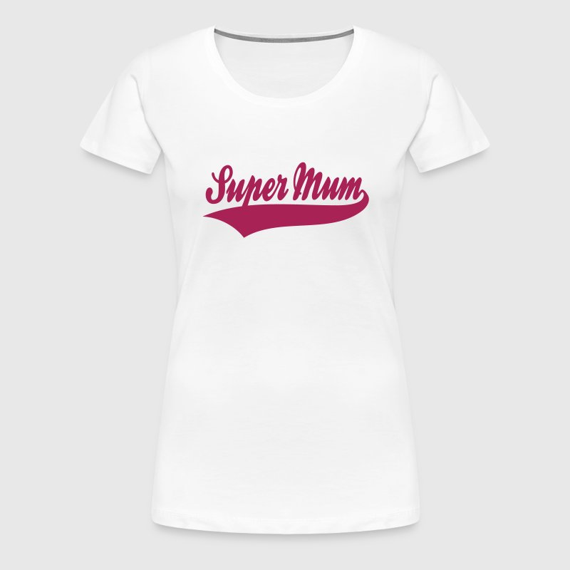 Super Mum Design - Women's Premium T-Shirt