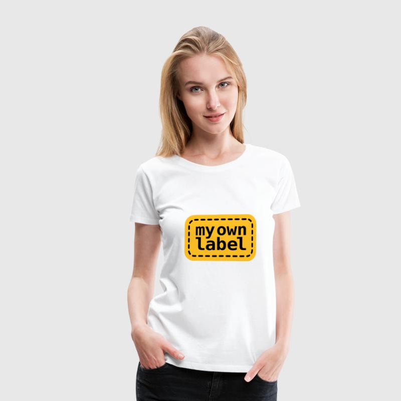 My own Label - Frauen Premium T-Shirt