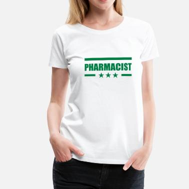 Pharmacists Pharmacist - Women's Premium T-Shirt