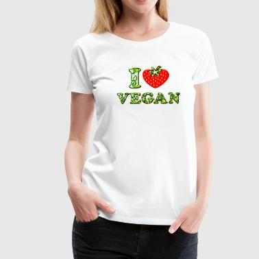 I love vegan, heart, vegetarian, strawberry, like, - T-shirt Premium Femme
