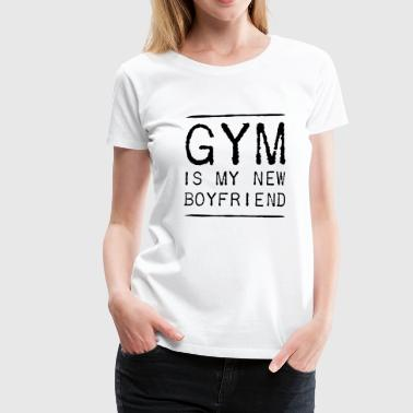 THE GYM IS MY NEW FRIEND - Camiseta premium mujer