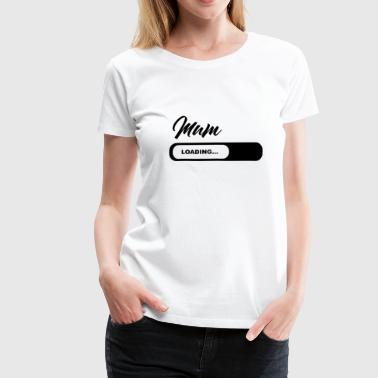 Parents Mum Loading - Women's Premium T-Shirt