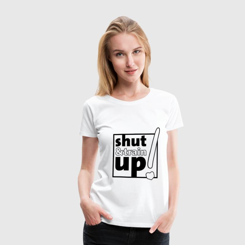 shut up and train - Frauen Premium T-Shirt