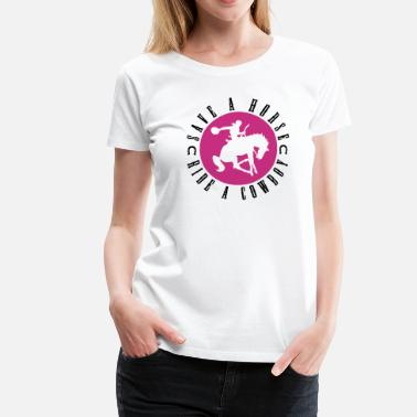 Sex Horse Save a horse, ride a cowboy - T-shirt Premium Femme
