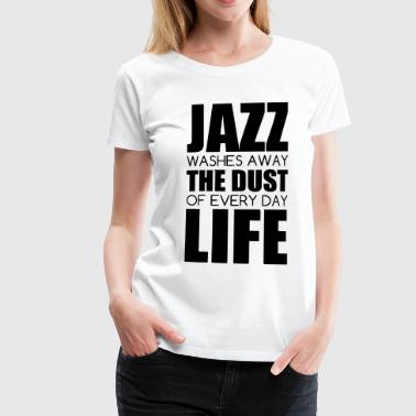 Jazz - Music - Blues - Funk - Jazzman - Groove - Women's Premium T-Shirt