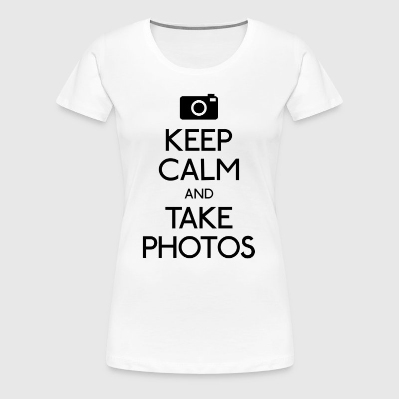 Keep Calm and take photos - Frauen Premium T-Shirt