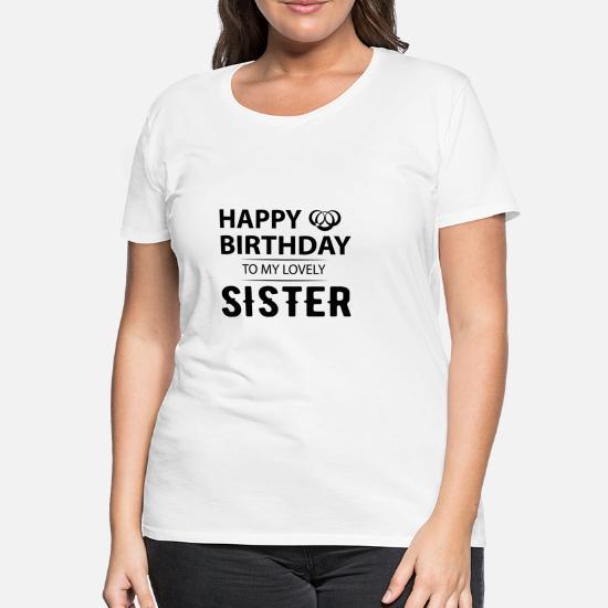 339a393d430 Grattis på födelsedagen, älskade syster Premium T-shirt dam ...