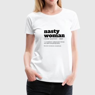 Dictionary NASTY WOMAN Definition T-Shirt - Women's Premium T-Shirt