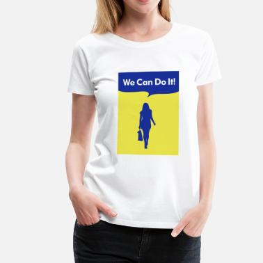 we can do it fashion - Maglietta Premium da donna