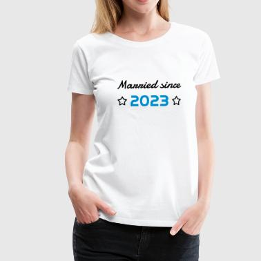 2023 - Birthday Wedding - Marriage - Love - Wife - Dame premium T-shirt