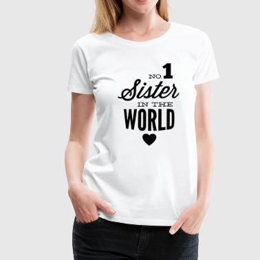 Bedste Søster no1 sister of the world - Dame premium T-shirt