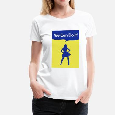 we can do it model - Maglietta Premium da donna