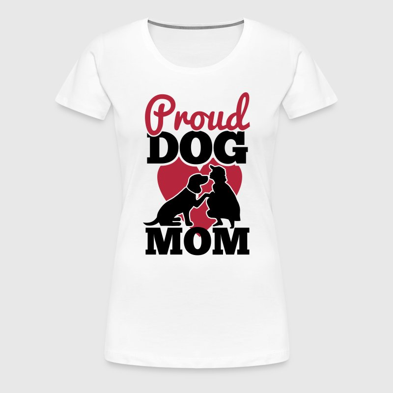 proud dog mom - T-shirt Premium Femme