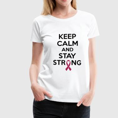Keep calm and stay strong - Frauen Premium T-Shirt