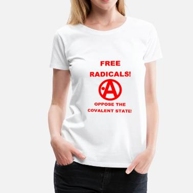 Radical Free Radicals - Women's Premium T-Shirt