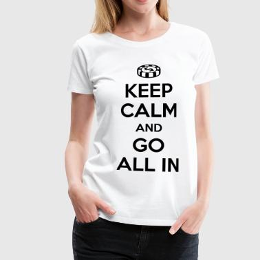 Poker: Keep calm and go all in - Camiseta premium mujer
