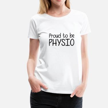 Fysioterapi Proud to be Physio - Premium T-skjorte for kvinner
