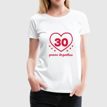 30 - Birthday Wedding - Marriage - Love - Premium T-skjorte for kvinner