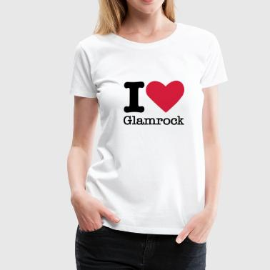 I Love Glamrock - Frauen Premium T-Shirt