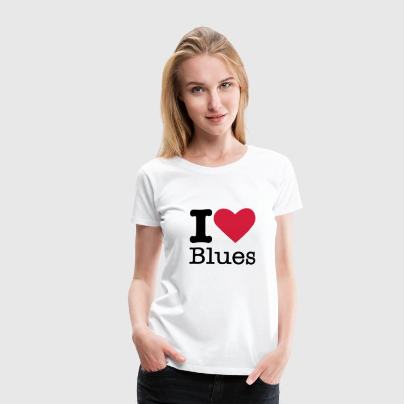 I Love Blues - Women's Premium T-Shirt