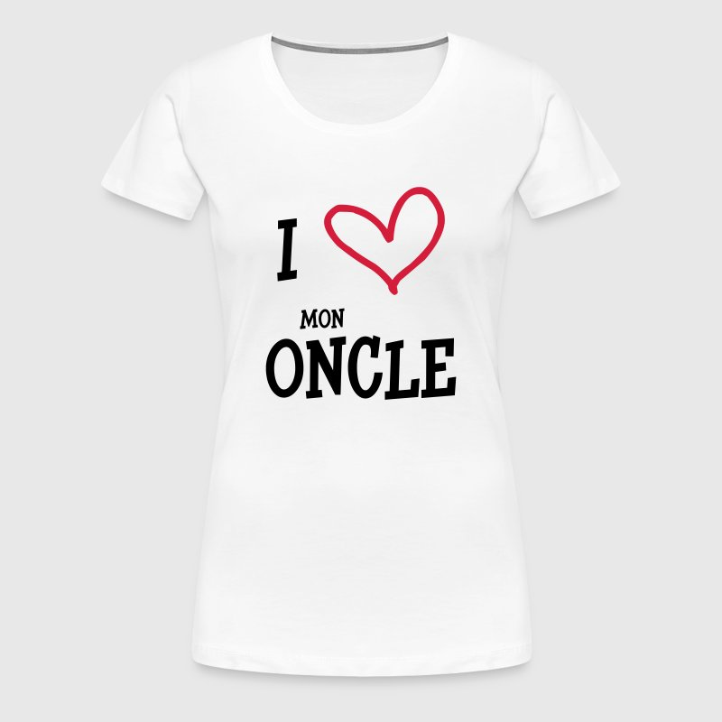I Love Mon Oncle - Women's Premium T-Shirt